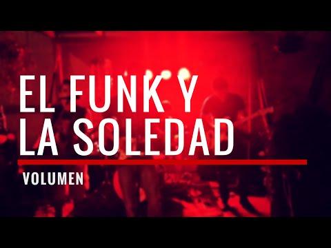 Volumen - El Funk y la Soledad