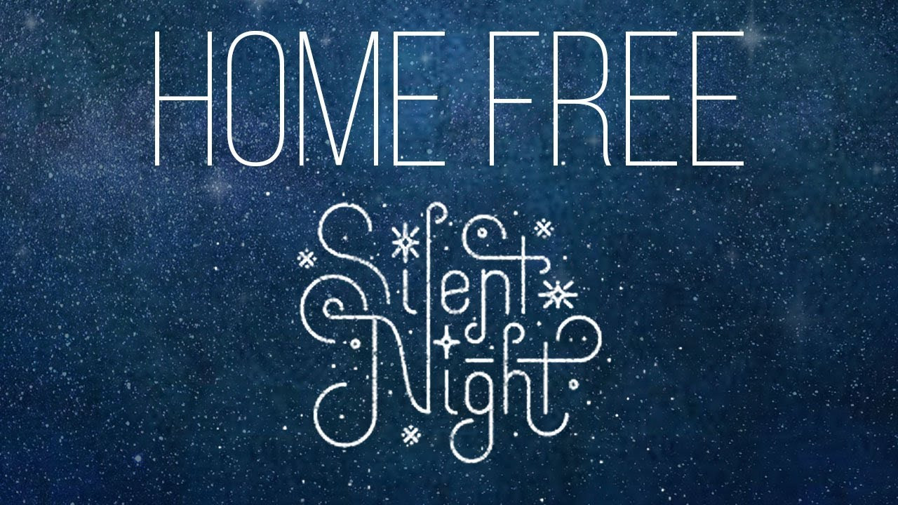 Home Free - Silent Night