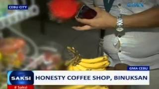 Saksi: Honesty coffee shop, binuksan sa Cebu City