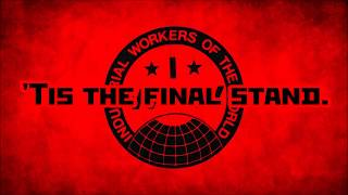 IWW Song Lyrics|Workers of the World,Awaken!