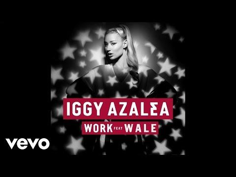 Iggy Azalea - Work ft Wale