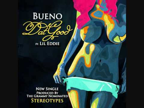 Bueno dat Good Feat Lil Eddie Produced By The Stereotypes video