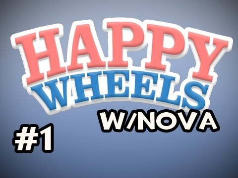 Happy Wheels w/Nova Ep.1 - I Never Asked For This, You Did