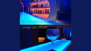 Perfect Played Down Cocktail Lounge Background Jazz Music