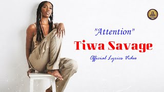 Tiwa Savage  - Attention - (Official Lyrics Video)