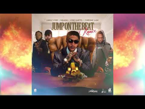 Vybz Kartel, Likkle Vybz, Squash, Chronic Law - Jump On The Beat (Remix) [Official Audio]