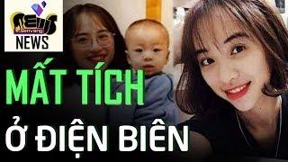 Người mẹ trẻ xinh đẹp ở Điện Biên mất tích bí ẩn | Sen Vàng News