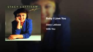 Stacy Lattisaw - Baby I Love You