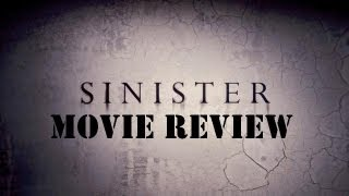 Sinister - Sinister Movie Review