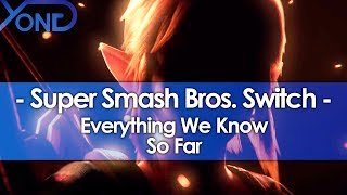 Everything We Know About Super Smash Bros. Switch