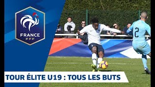 U19, Tour Elite Euro 2019 : tous les buts I FFF 2018-2019