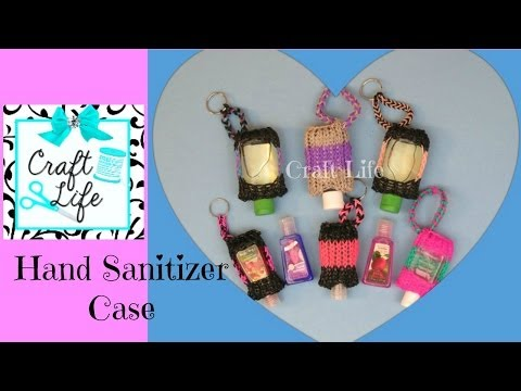 Craft Life Hand Sanitizer Case Tutorial On One Rainbow Loom