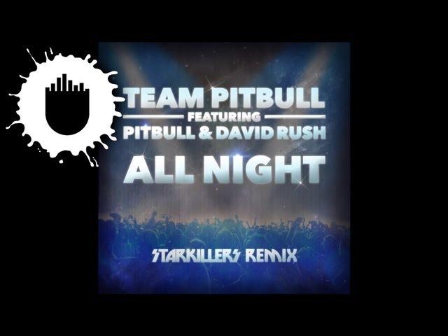 Team Pitbull feat. David Rush & Pitbull - All Night (Starkillers Remix) (Cover Art)