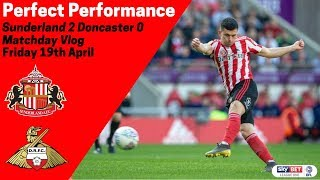 Perfect Performance - Sunderland 2 Doncaster 0 - Matchday Vlog - Friday 19th April - EFL League 1