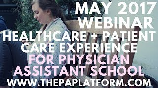 May Webinar: Healthcare + Patient Care Experience for PA School