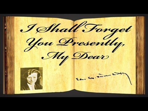 Pearls Of Wisdom - I Shall Forget You Presently, My Dear by Edna St. Vincent Millay - Poetry Reading