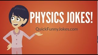 Physics Jokes - Use These in the Classroom!