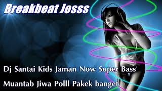 download lagu Dj Santai Kids Jaman Now Super Bass Paling Enak gratis