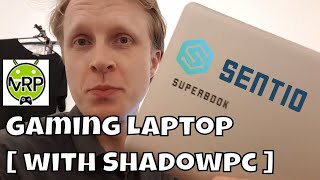 Android gaming laptop - Sentio Superbook and ShadowPC. Cheap Gaming laptop