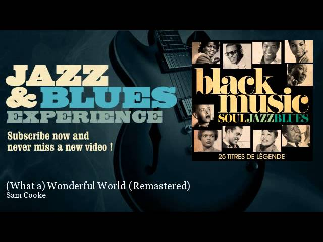 Sam Cooke - (What a) Wonderful World - Remastered - JazzAndBluesExperience