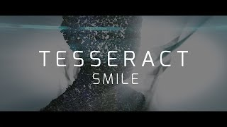 TESSERACT - Smile (Lyric video)