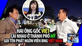 Hai ông gốc VIỆT, cãi nhau ở TP MỸ, bỗng gọi tên phát ngôn viên BNG VIỆT NAM