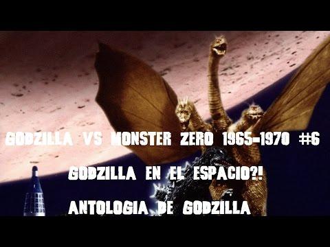 Godzilla Vs Monster Zero 1965-1970 #6 Godzilla En El Espacio...