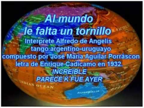 Alfredo de Angelis  - Al mundo le falta un...