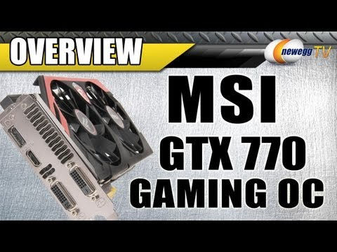 Newegg TV: MSI GTX 770 Twin Frozr Gaming OC Edition Overview