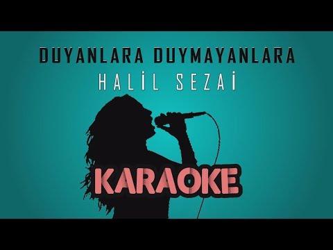 Halil Sezai - Duyanlara Duymayanlara (Karaoke Video)