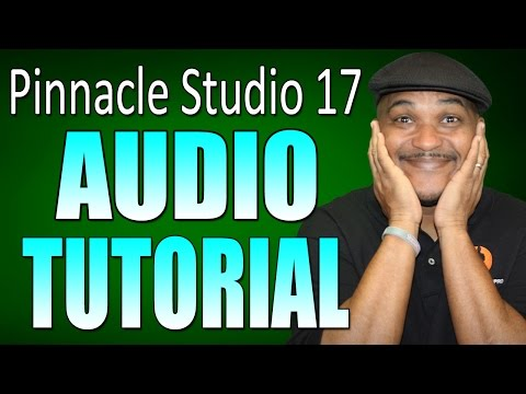 Pinnacle Studio 17 & 18 Ultimate - Audio / Volume Tutorial