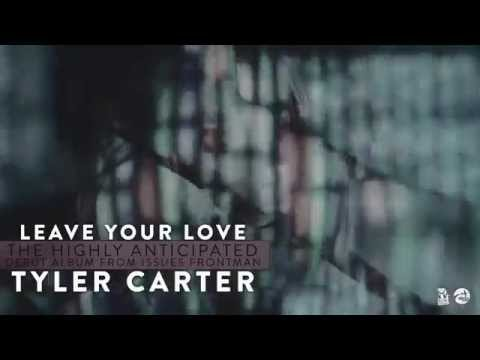 """Tyler Carter – """"Leave Your Love"""" Available Early 2015!"""