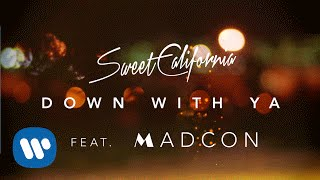 Клип Sweet California - Down With Ya ft. Madcon