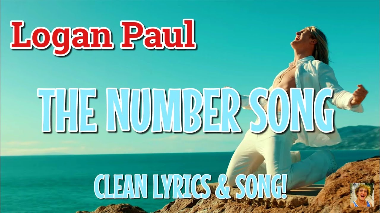 Logan Paul - The Number Song (Clean Lyrics & Song)