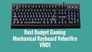 Best Budget Gaming Mechanical Keyboard Velocifire VM01