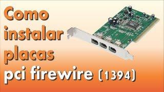 Como instalar placa PCI Firewire 1394