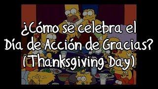 THANKSGIVING DAY - ¿Cómo se celebra el Día de Acción de Gracias?