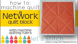 How To-Machine Quilt a Network Quilt Block-With Natalia Bonner- Lets Stitch a Block a Day- Day 74