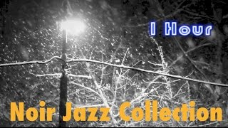 Noir Jazz & Noir Jazz Saxophone: Best Noir Jazz Music & Noir Jazz Instrumental Playlist