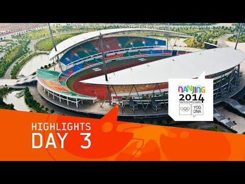 Day 3 Highlights | Nanjing 2014 Youth Olympic Games