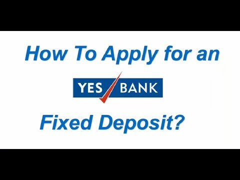 How to Apply for a Yes Bank Fixed Deposit