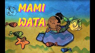 Mami wata - Chanson d'Afrique pour les petits (avec paroles)