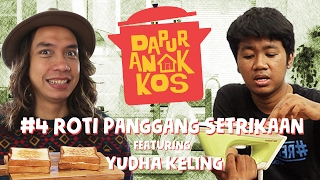 Dapur Anak Kos #4: Roti Panggang Setrikaan feat. Yudha Keling | GERRY GIRIANZA