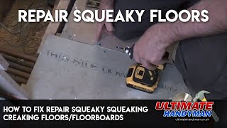how to fix squeaky/squeaking/creaking floors/floorboards