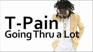 Watch T-pain Going Thru A Lot video