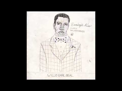 Willis Earl Beal - Evenings Kiss