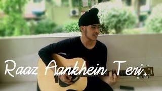 Raaz Aankhein Teri | Raaz Reboot | Acoustic Singh Cover