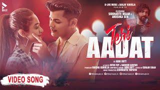 Teri Aadat   Siddharth Nigam   Anushka Sen   Abhi Dutt   New Hindi Song   Video  BLive Music