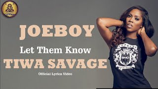 Joeboy ft Tiwa savage Let them know (Official Lyrics Video)