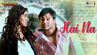 Hai Na - Full Song Video - Jayantabhai Ki Luv Story - Vivek Oberoi & Neha Sharma